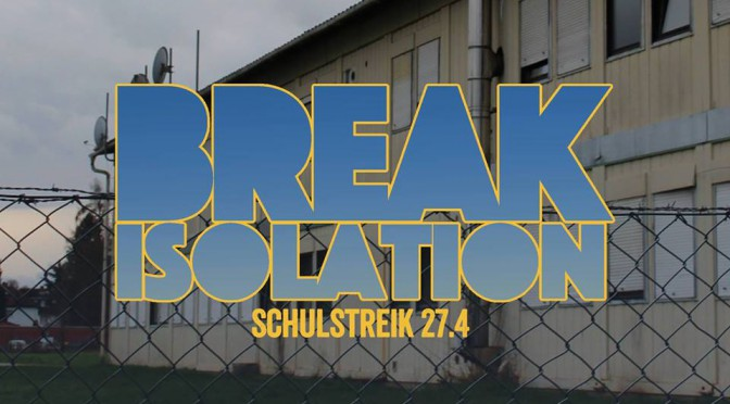 Aufruf: Break Isolation! Streik an Schule und Uni am 27. April!